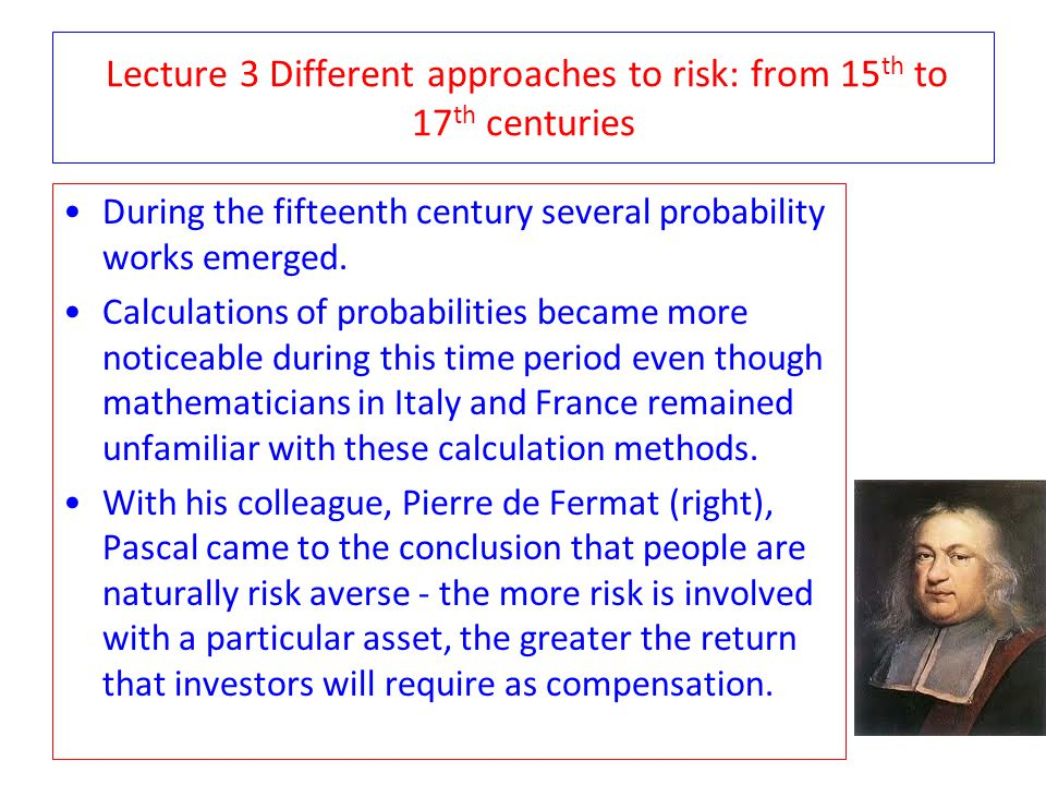 Lecture 3 Different approaches to risk: from 15th to 17th centuries