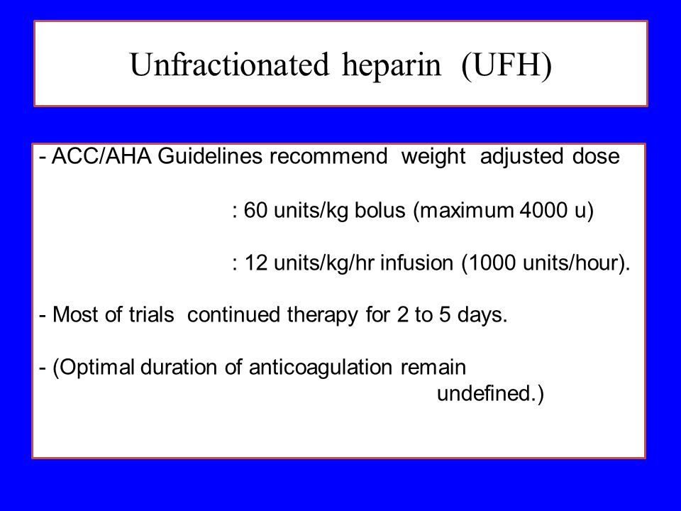 Unfractionated heparin (UFH)