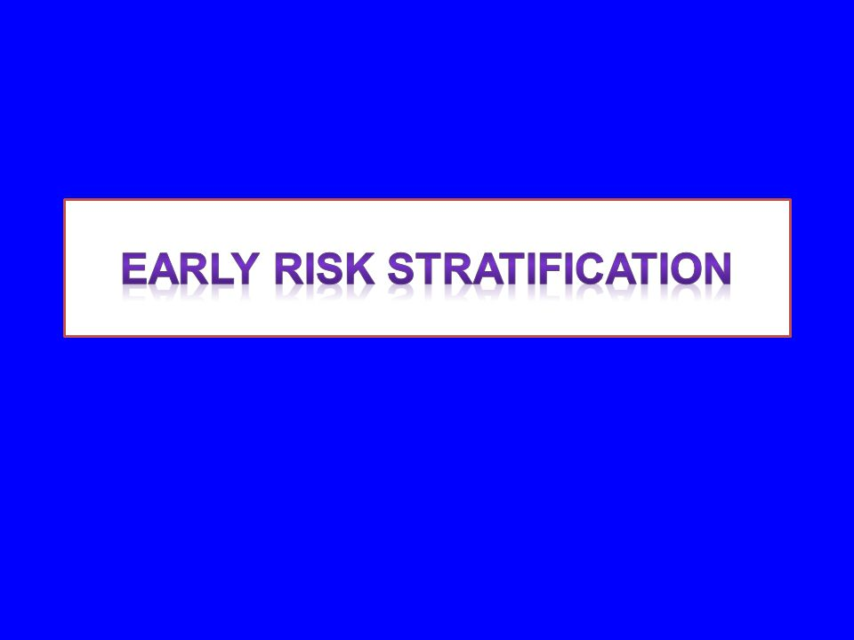 Early Risk stratification