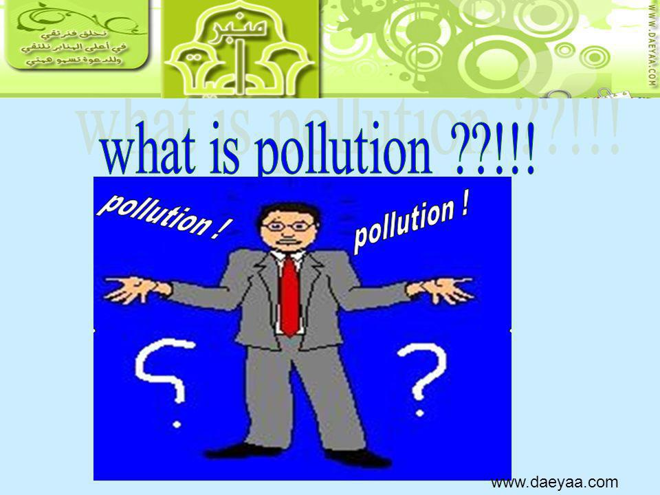 what is pollution !!! www.daeyaa.com