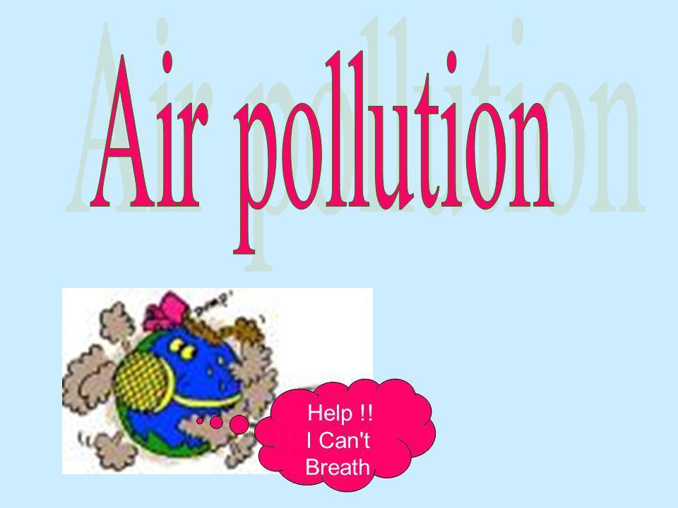 Air pollution Help !! I Can t Breath