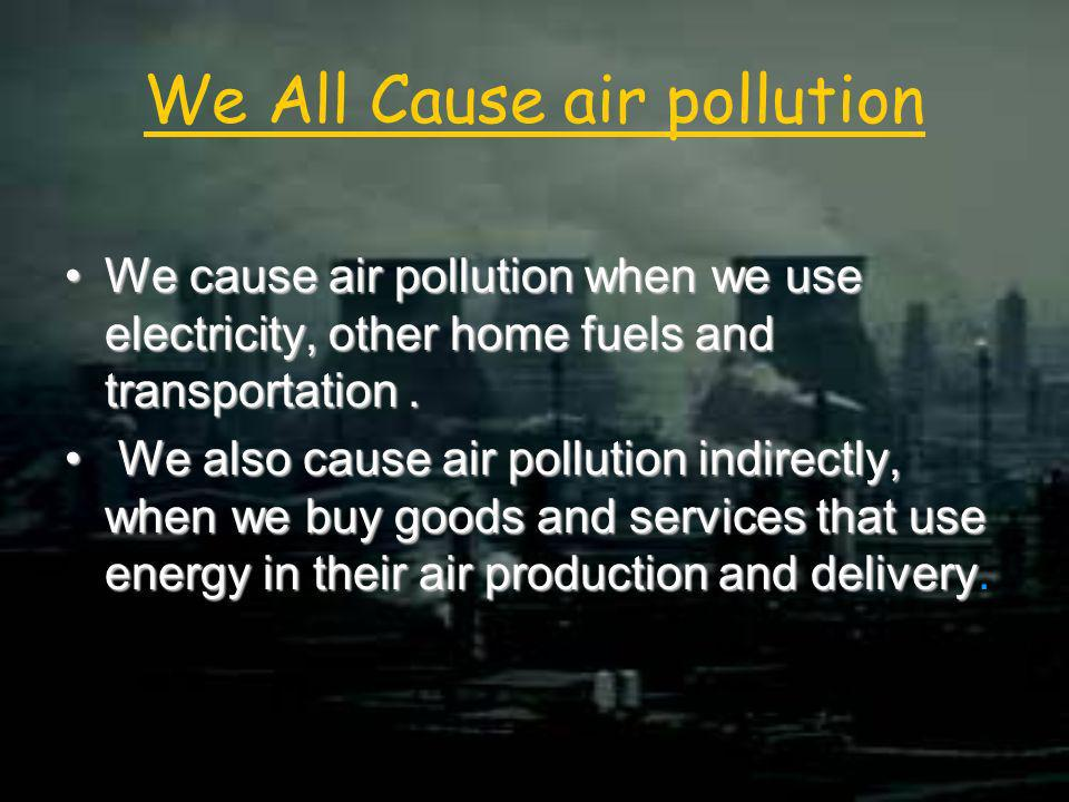 We All Cause air pollution