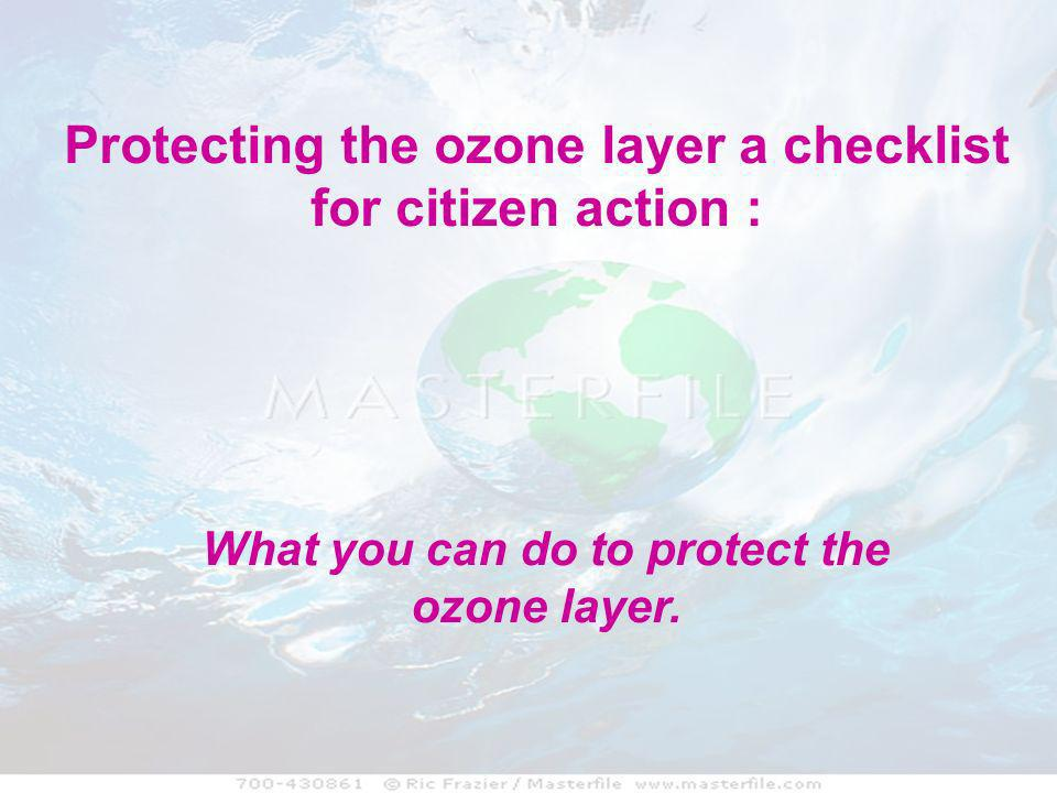 What you can do to protect the ozone layer.