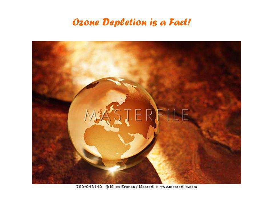 Ozone Depletion is a Fact!