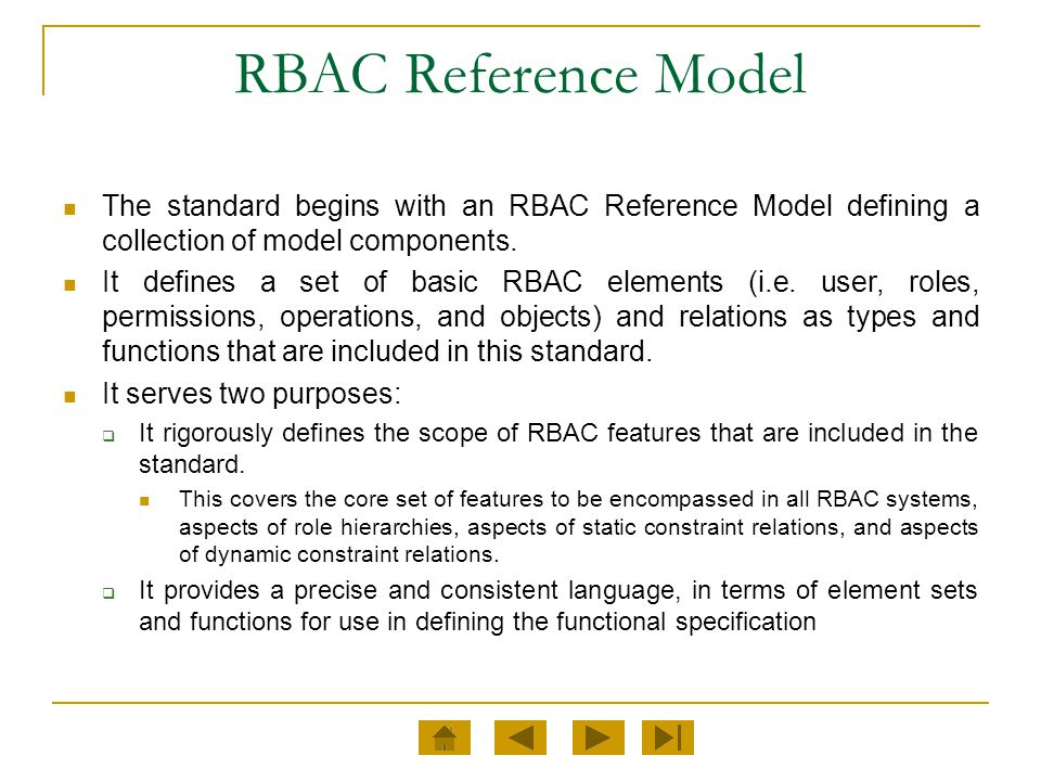 RBAC Reference Model The standard begins with an RBAC Reference Model defining a collection of model components.