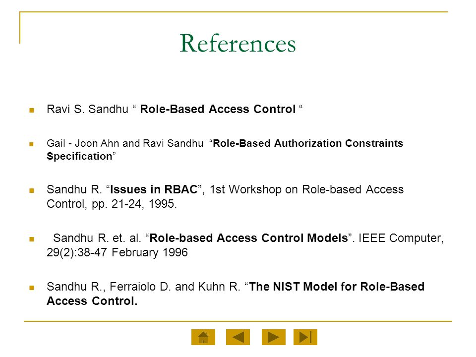 References Ravi S. Sandhu Role-Based Access Control