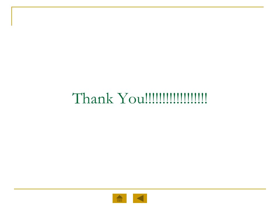 Thank You!!!!!!!!!!!!!!!!!!