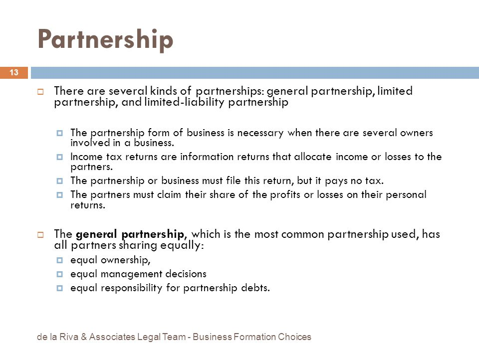 PartnershipThere are several kinds of partnerships: general partnership, limited partnership, and limited-liability partnership.