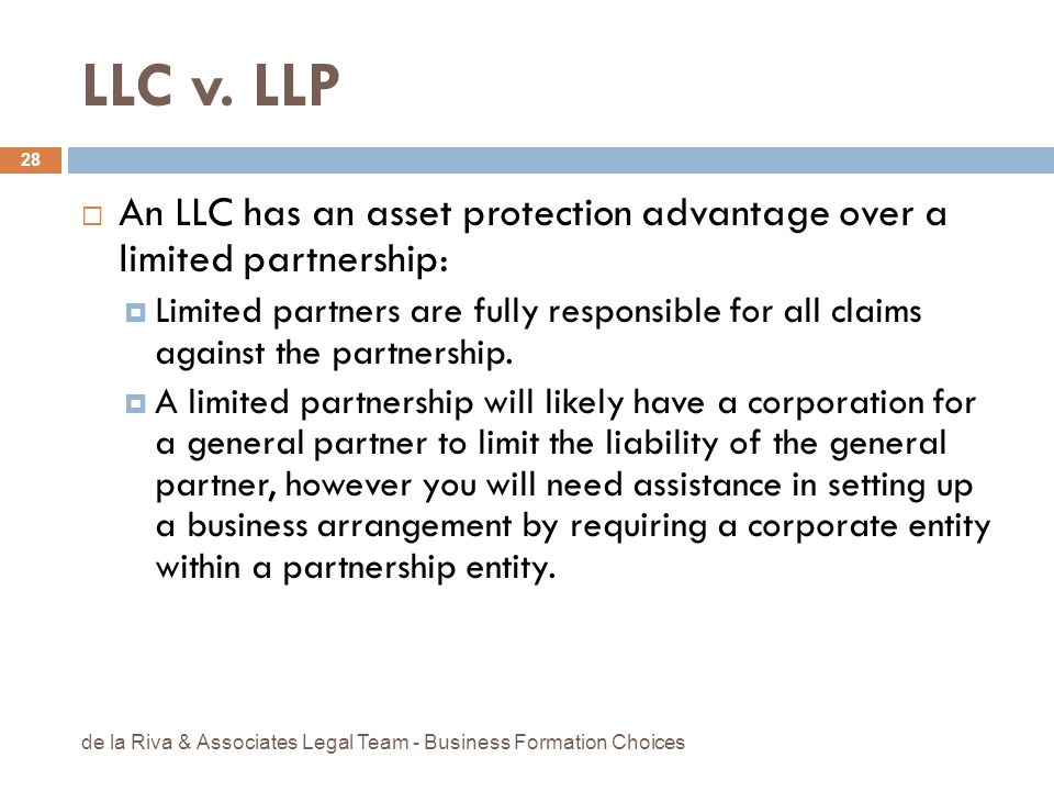 LLC v. LLPAn LLC has an asset protection advantage over a limited partnership: