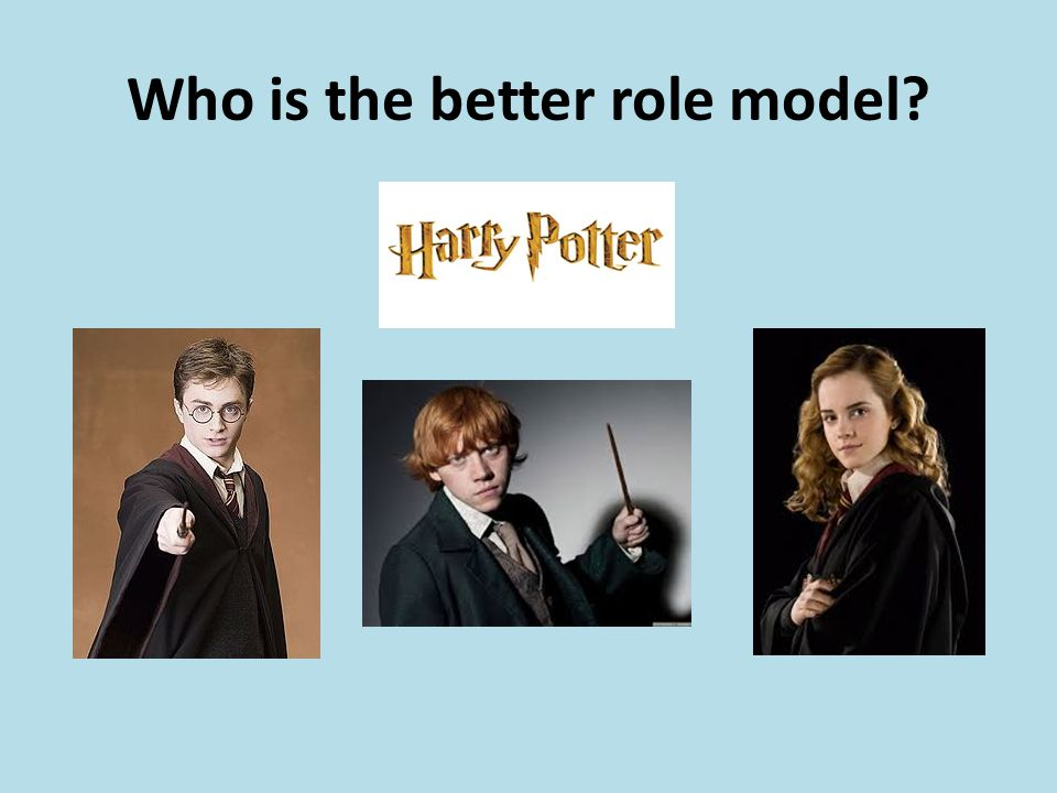 Who is the better role model