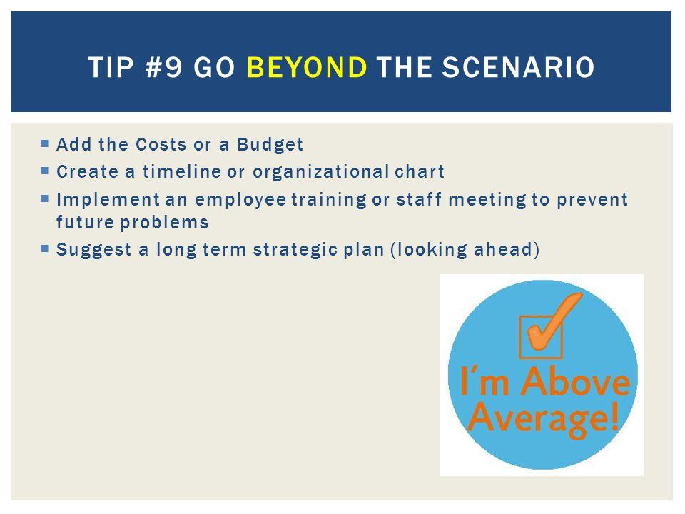Tip #9 Go beyond the scenario