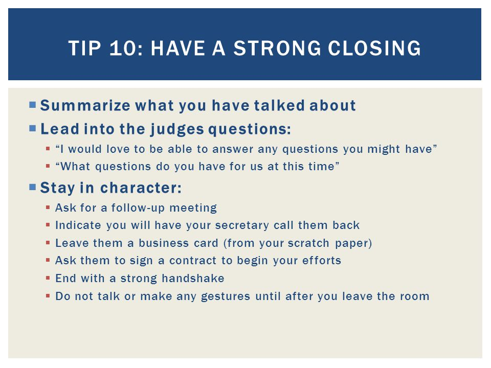 Tip 10: Have a strong closing