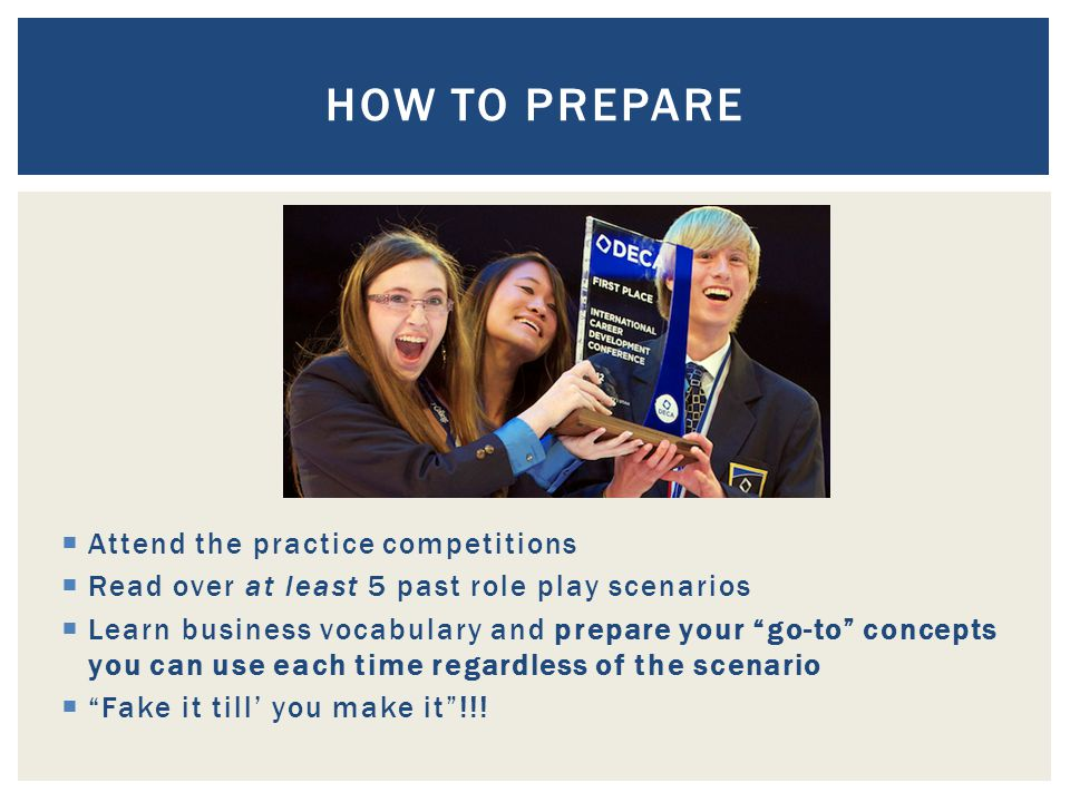 How to prepare Attend the practice competitions