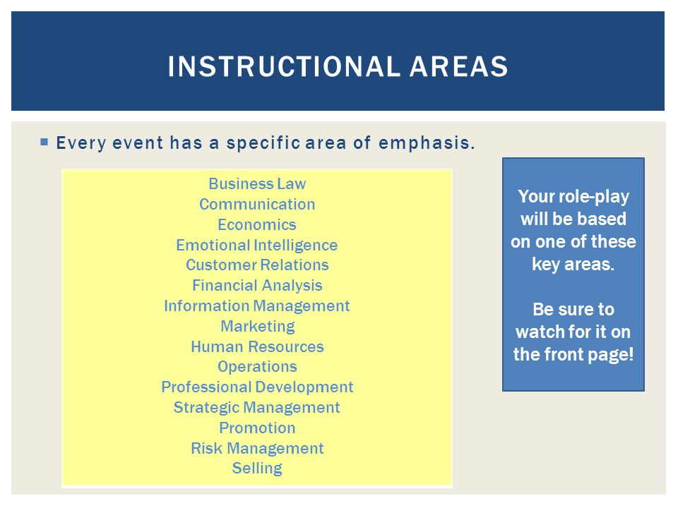 Instructional Areas Every event has a specific area of emphasis.