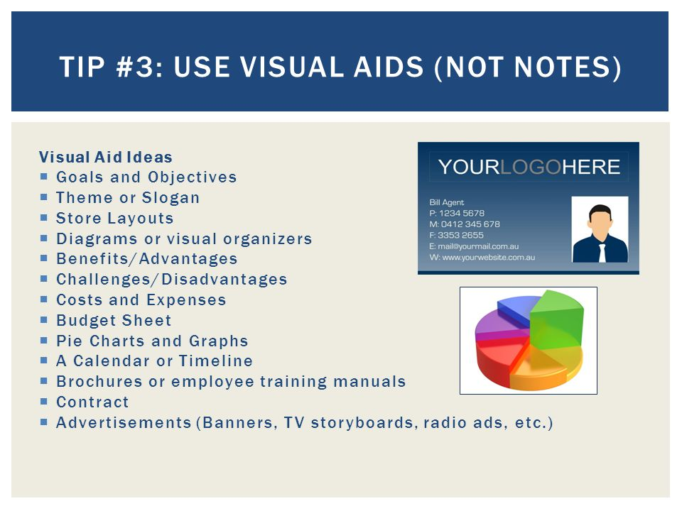 Tip #3: Use visual aids (not notes)