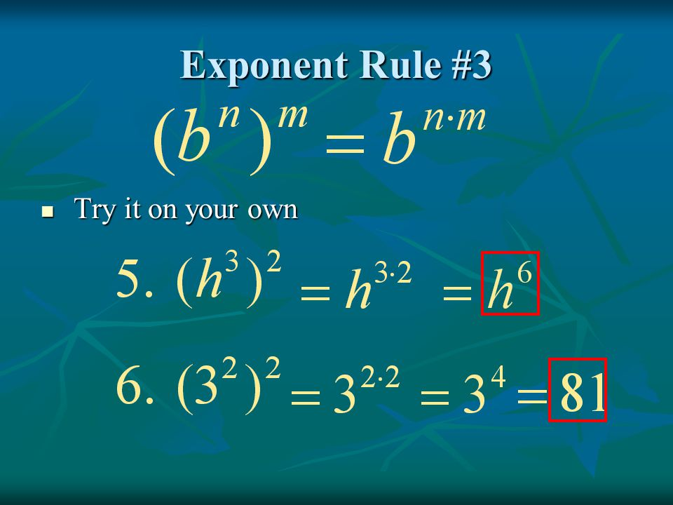 Exponent Rule #3 Try it on your own