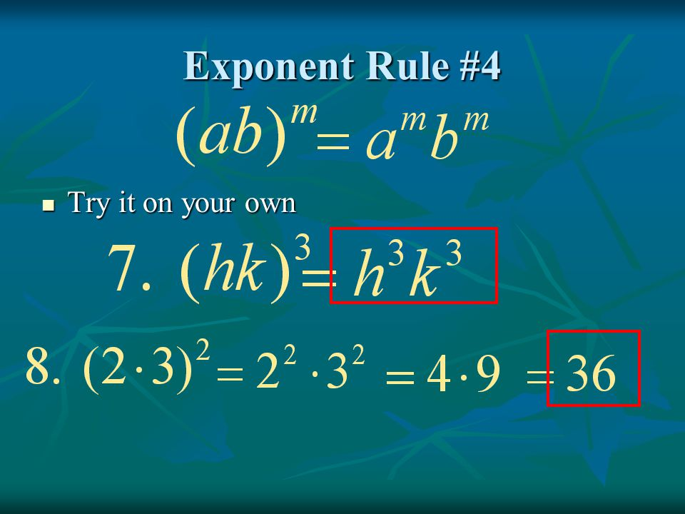 Exponent Rule #4 Try it on your own