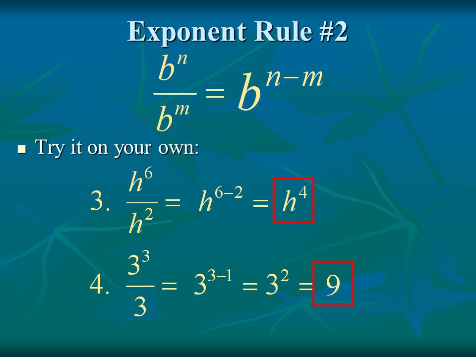 Exponent Rule #2 Try it on your own: