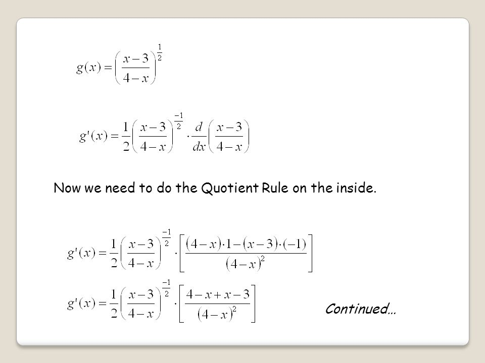 Now we need to do the Quotient Rule on the inside.