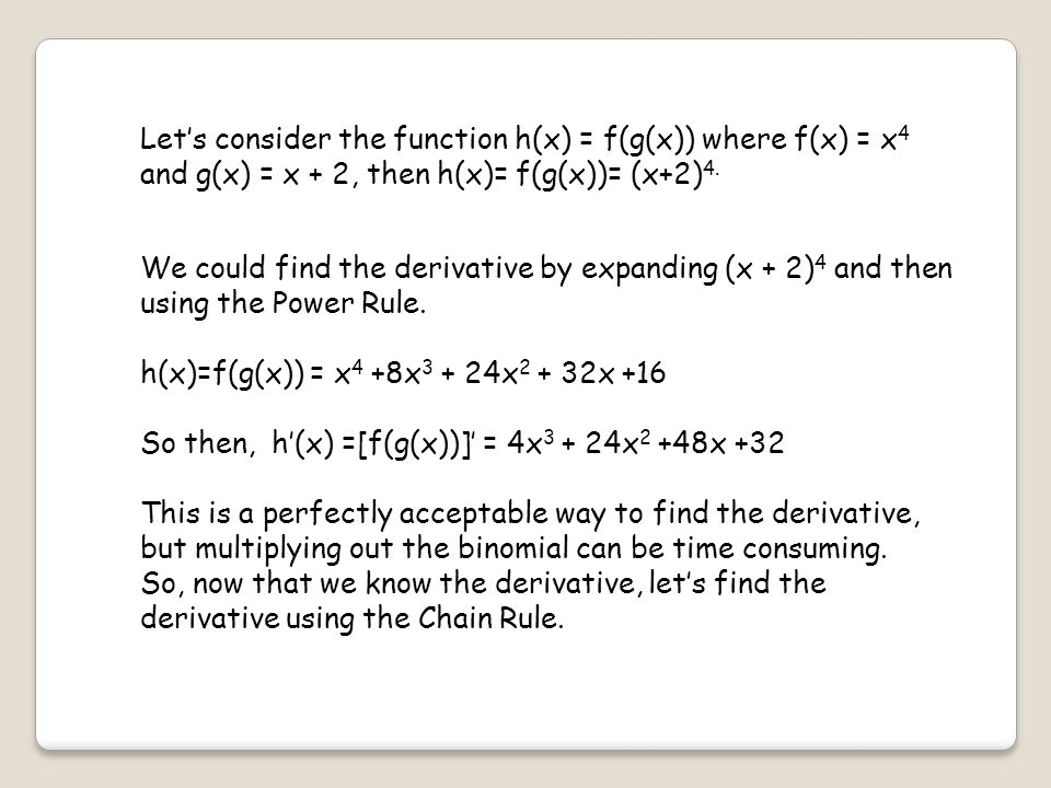 Let's consider the function h(x) = f(g(x)) where f(x) = x4 and g(x) = x + 2, then h(x)= f(g(x))= (x+2)4.