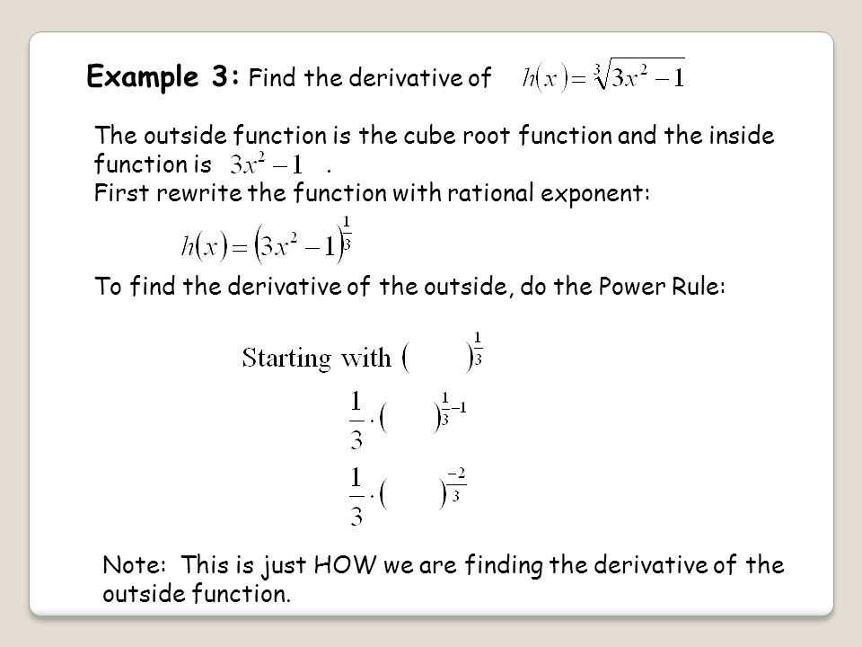 Example 3: Find the derivative of