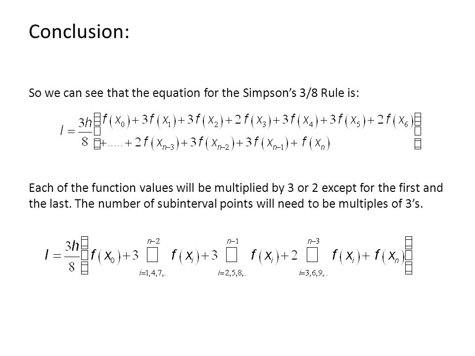 Conclusion: So we can see that the equation for the Simpson's 3/8 Rule is: