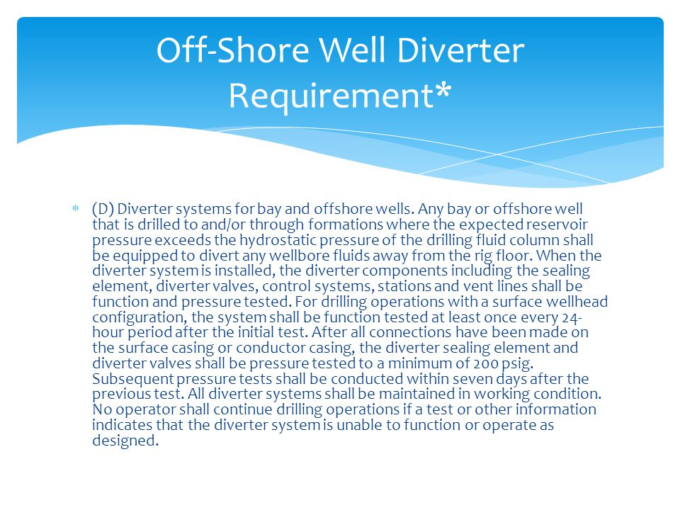 Off-Shore Well Diverter Requirement*