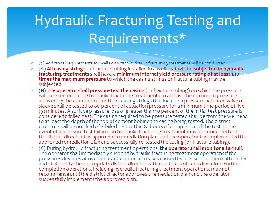 Hydraulic Fracturing Testing and Requirements*