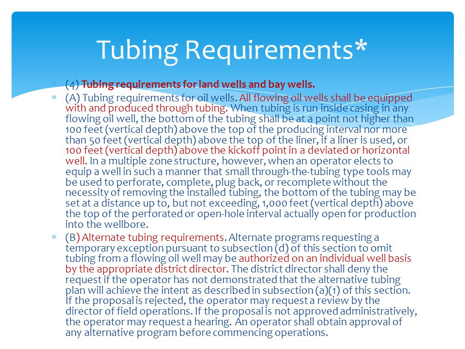 Tubing Requirements* (4) Tubing requirements for land wells and bay wells.