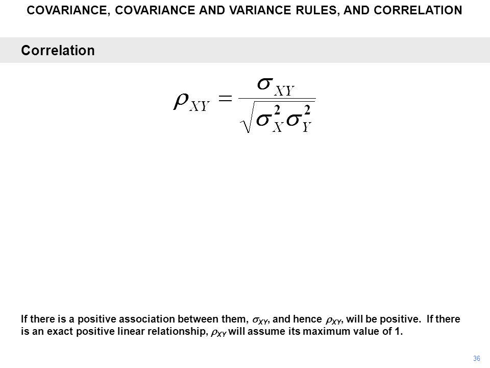 COVARIANCE, COVARIANCE AND VARIANCE RULES, AND CORRELATION