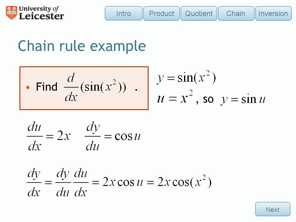 Chain rule example Find . , so Intro Product Quotient Chain Inversion