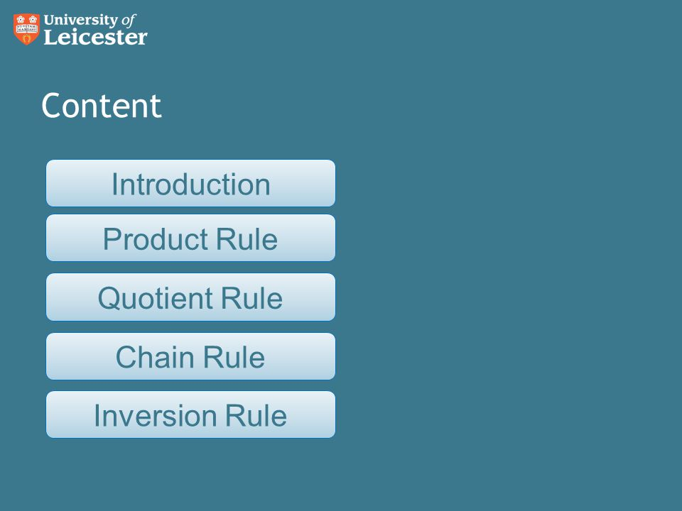 Content Introduction Product Rule Quotient Rule Chain Rule