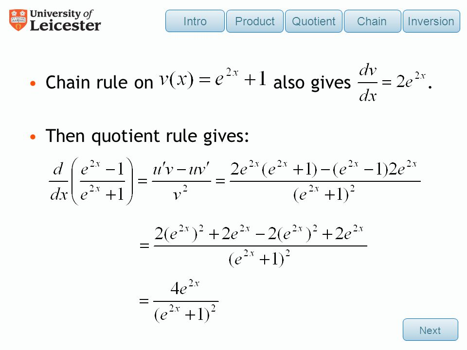 Chain rule on also gives . Then quotient rule gives: