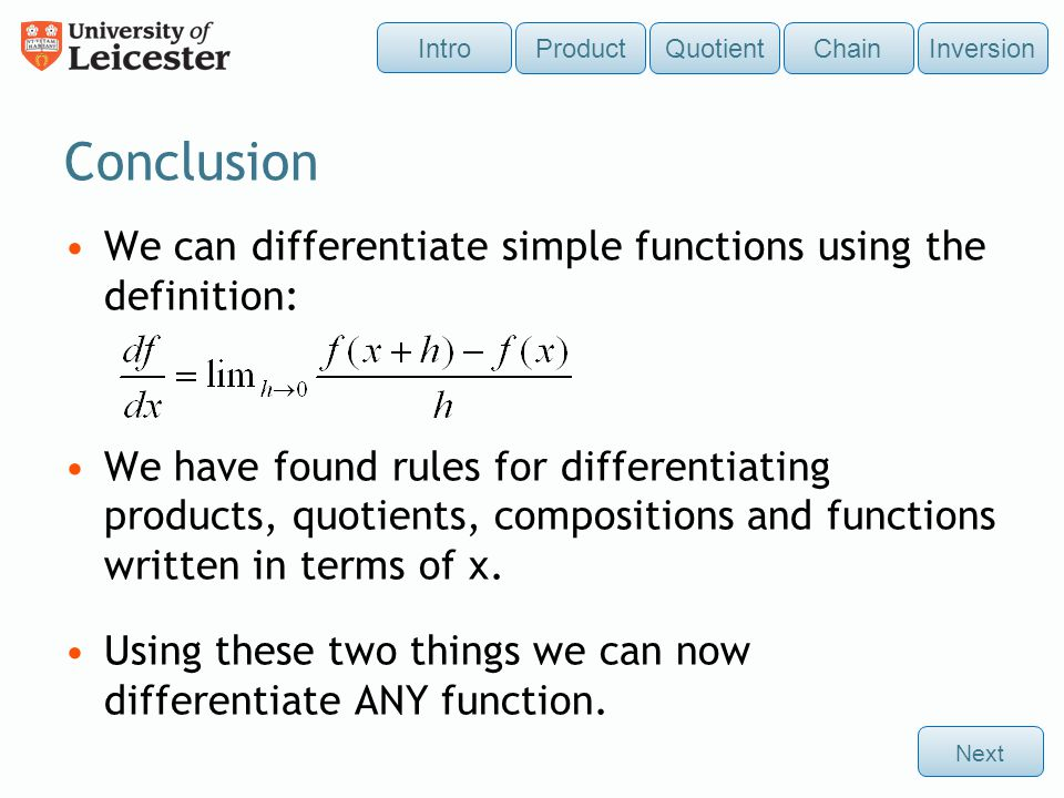 Conclusion We can differentiate simple functions using the definition: