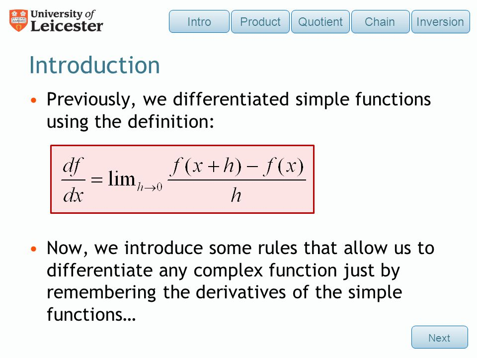 Intro Product. Quotient. Chain. Inversion. Introduction. Previously, we differentiated simple functions using the definition: