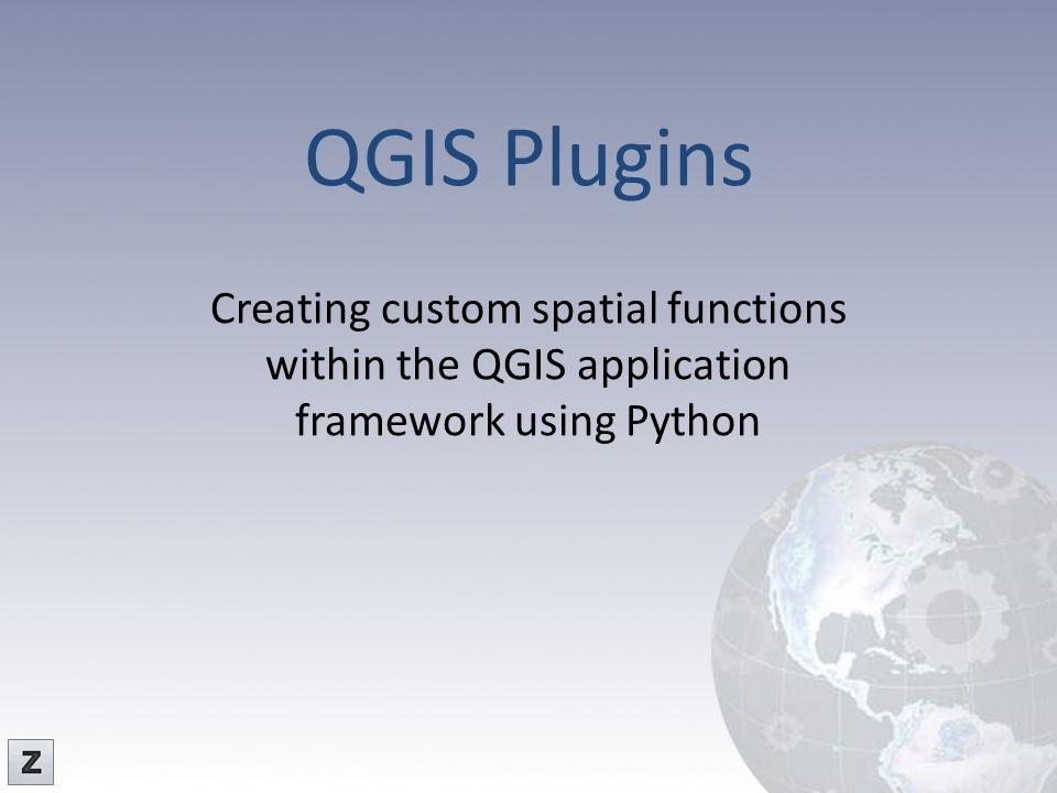 QGIS Plugins Creating custom spatial functions within the QGIS application framework using Python.