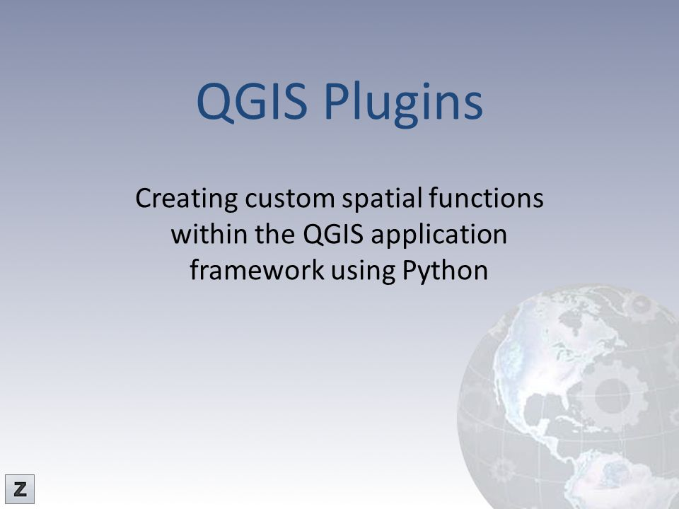QGIS PluginsCreating custom spatial functions within the QGIS application framework using Python.