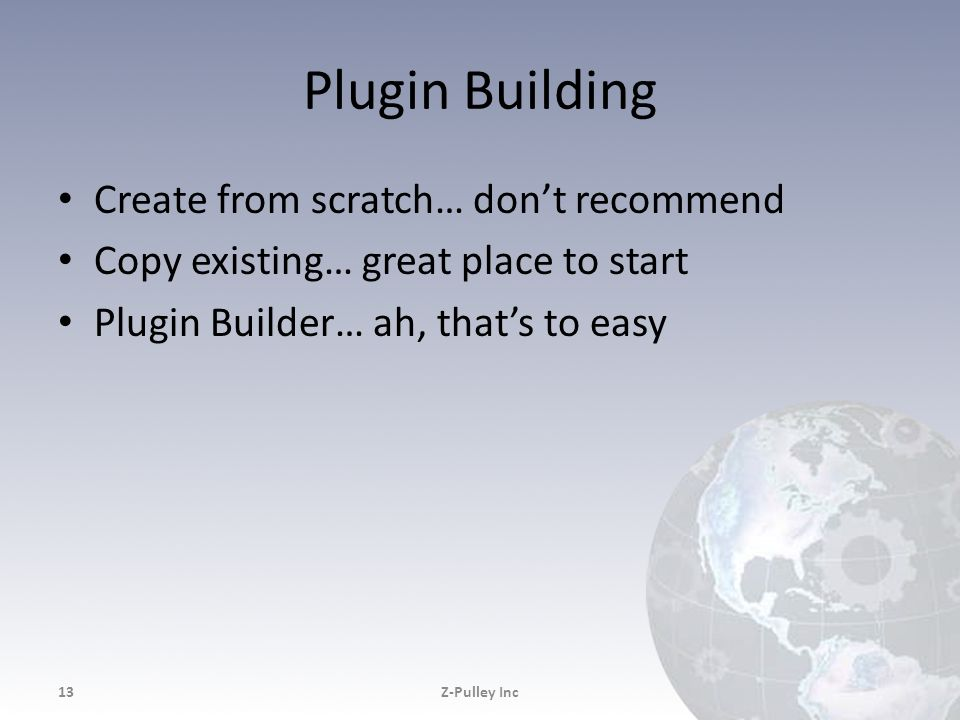 Plugin Building Create from scratch… don't recommend
