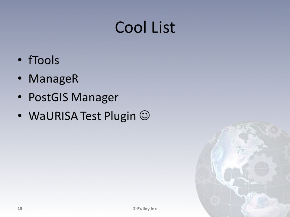 Cool List fTools ManageR PostGIS Manager WaURISA Test Plugin 