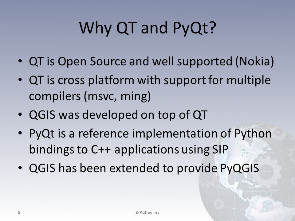 Why QT and PyQt QT is Open Source and well supported (Nokia)