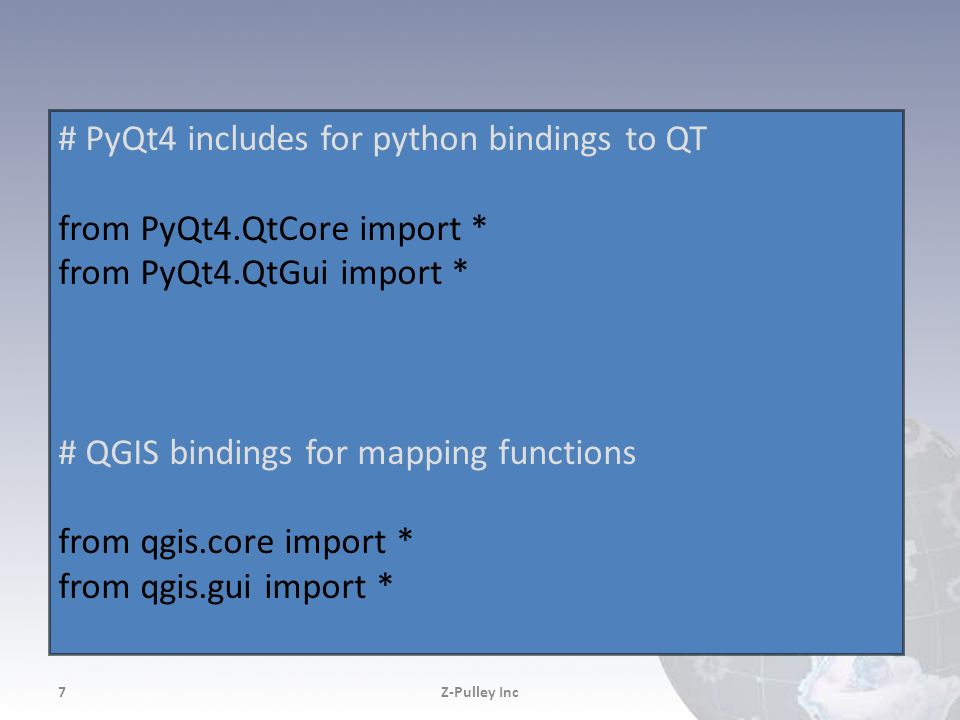 # PyQt4 includes for python bindings to QT from PyQt4.QtCore import *
