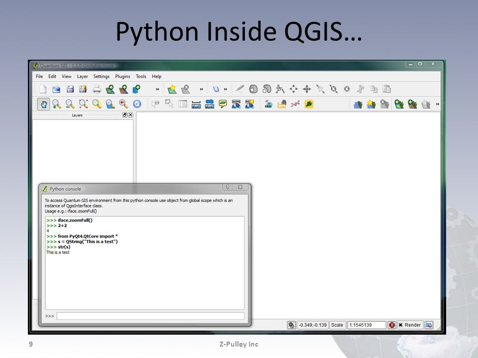 Python Inside QGIS… Z-Pulley Inc Z-Pulley Inc