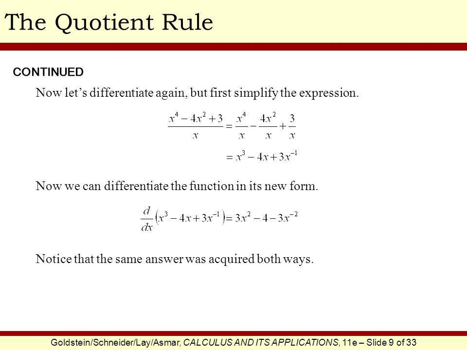 The Quotient Rule CONTINUED. Now let's differentiate again, but first simplify the expression.