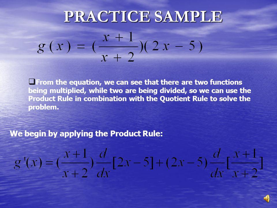 PRACTICE SAMPLE We begin by applying the Product Rule: