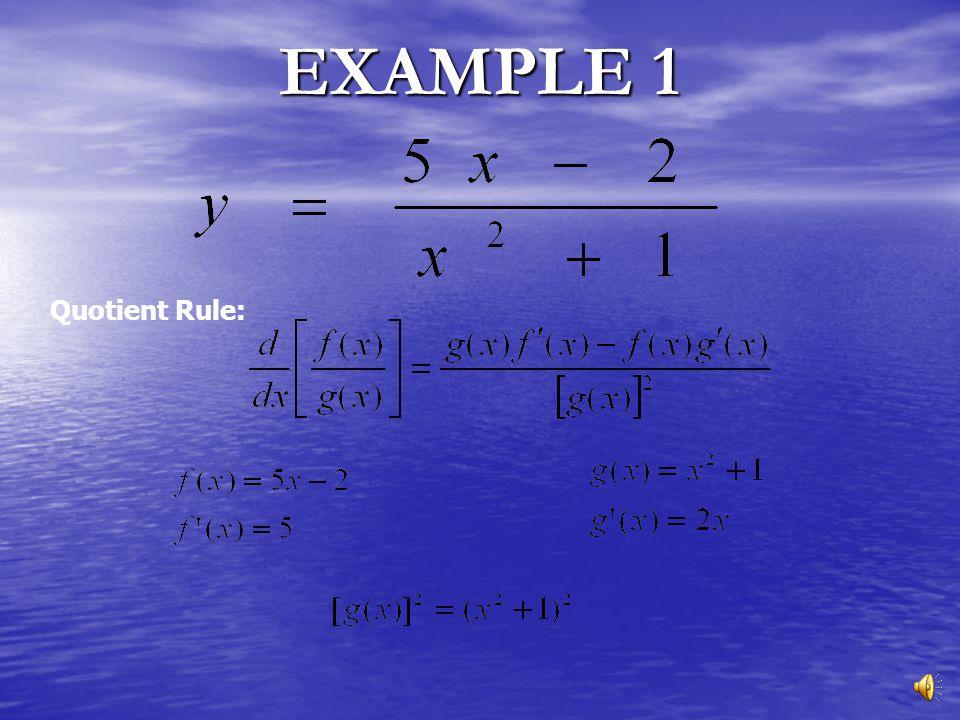 EXAMPLE 1 Quotient Rule: