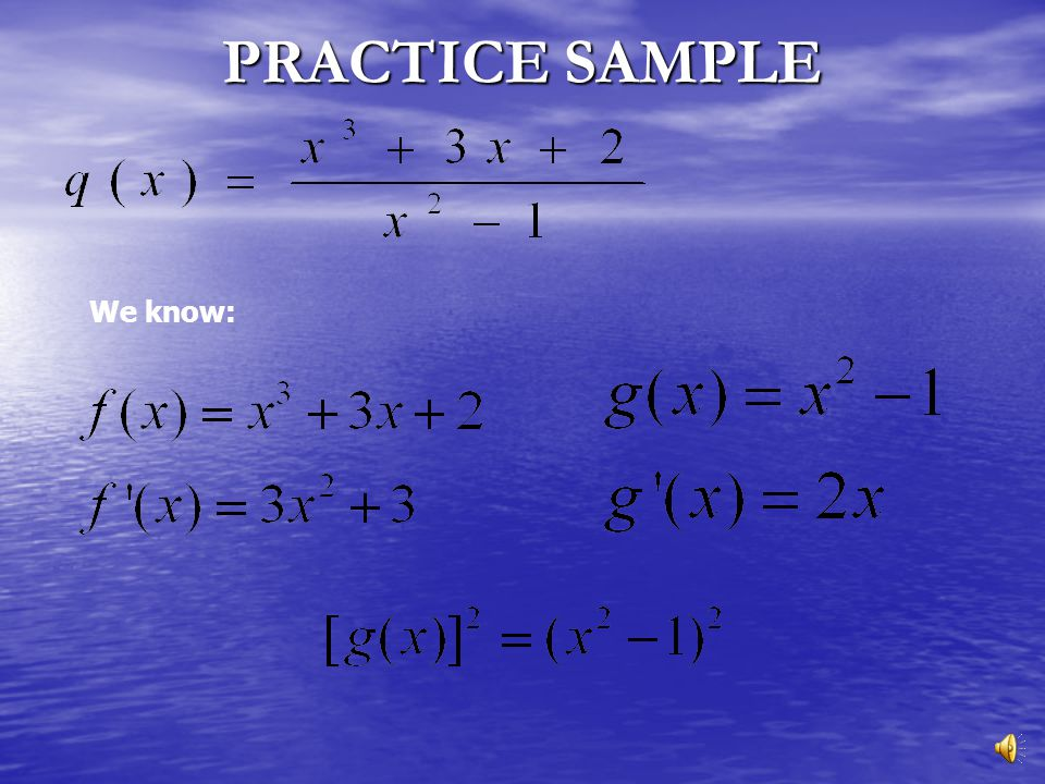 PRACTICE SAMPLE We know: