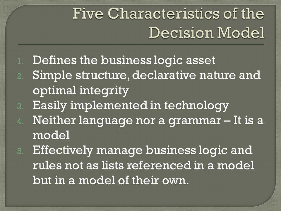 Five Characteristics of the Decision Model