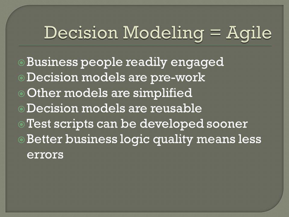 Decision Modeling = Agile
