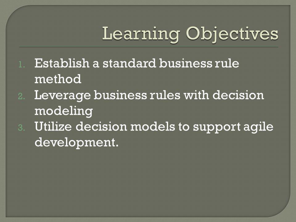 Learning Objectives Establish a standard business rule method
