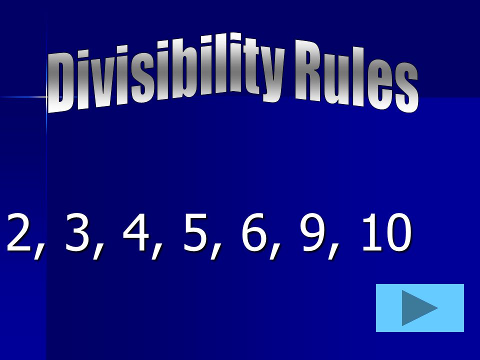 Divisibility Rules 2, 3, 4, 5, 6, 9, 10